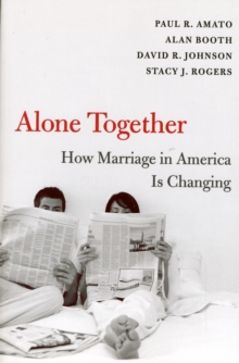 Alone Together : How Marriage in America Is Changing, Paperback / softback Book