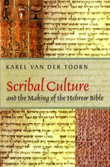 Scribal Culture and the Making of the Hebrew Bible, Paperback Book