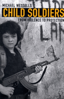 Child Soldiers : From Violence to Protection, Paperback / softback Book