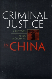 Criminal Justice in China : A History, Hardback Book
