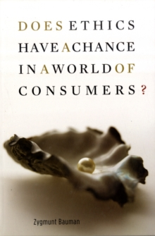 Does Ethics Have a Chance in a World of Consumers?, Paperback Book
