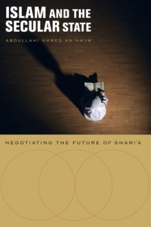 Islam and the Secular State : Negotiating the Future of Shari`a, Paperback / softback Book