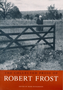 The Collected Prose of Robert Frost, Paperback / softback Book