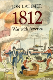 1812 : War with America, Paperback / softback Book