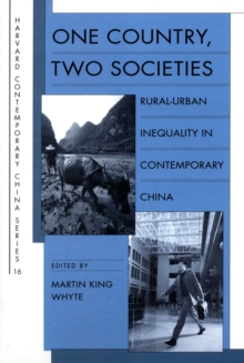One Country, Two Societies : Rural-Urban Inequality in Contemporary China, Paperback / softback Book