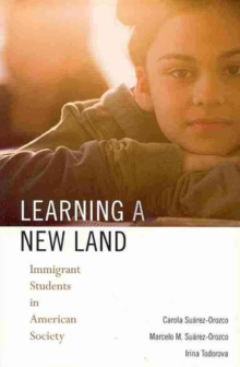 Learning a New Land : Immigrant Students in American Society, Paperback / softback Book