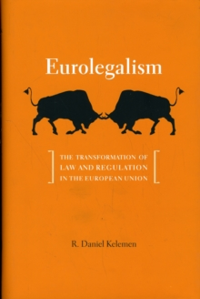 Eurolegalism : The Transformation of Law and Regulation in the European Union, Hardback Book