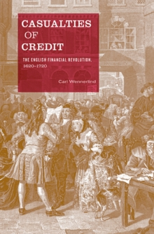 Casualties of Credit : The English Financial Revolution, 1620-1720, Hardback Book