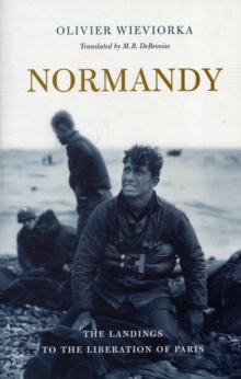 Normandy : The Landings to the Liberation of Paris, Paperback / softback Book