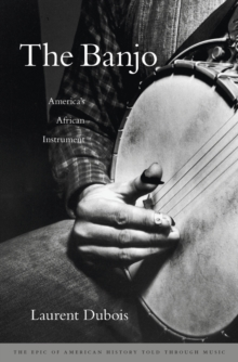The Banjo : America?s African Instrument, Hardback Book