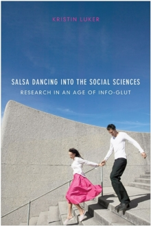 Salsa Dancing into the Social Sciences : Research in an Age of Info-glut, Paperback / softback Book