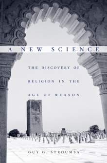 A New Science : The Discovery of Religion in the Age of Reason, Hardback Book