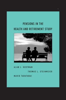 Pensions in the Health and Retirement Study, Hardback Book