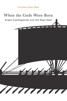 When the Gods Were Born : Greek Cosmogonies and the Near East, Hardback Book
