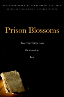 Prison Blossoms : Anarchist Voices from the American Past, Hardback Book