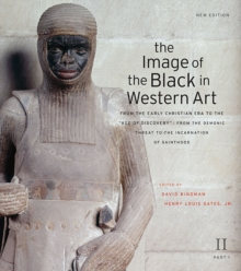 "The Image of the Black in Western Art, Volume II: From the Early Christian Era to the ""Age of Discovery"", Part 1: From the Demonic Threat to the Incarnation of Sainthood : New Edition, Hardback Book"