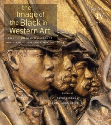 The Image of the Black in Western Art : From the American Revolution to World War I v. IV, Hardback Book