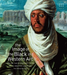 "The Image of the Black in Western Art, Volume III: From the ""Age of Discovery"" to the Age of Abolition, Part 2: Europe and the World Beyond, Hardback Book"