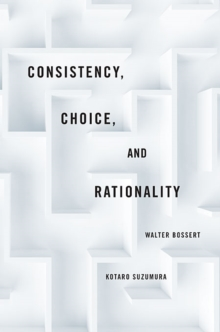 Consistency, Choice, and Rationality, Hardback Book