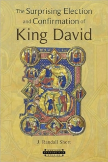 The Surprising Election and Confirmation of King David, Paperback / softback Book