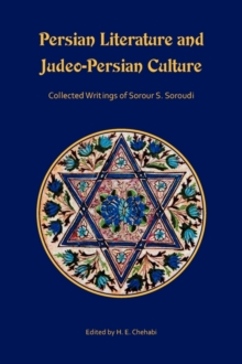Persian Literature and Judeo-Persian Culture : Collected Writings of Sorour S. Soroudi, Paperback / softback Book