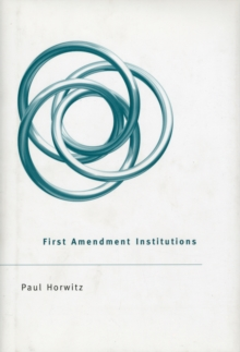 First Amendment Institutions, Hardback Book