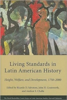 Living Standards in Latin American History : Height, Welfare, and Development, 1750-2000, Paperback / softback Book