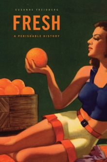 Fresh : A Perishable History, Paperback / softback Book