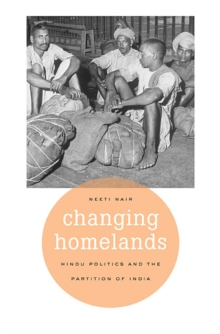 Changing Homelands : Hindu Politics and the Partition of India, Hardback Book