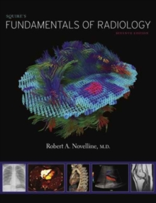 Squire's Fundamentals of Radiology : Seventh Edition, Hardback Book