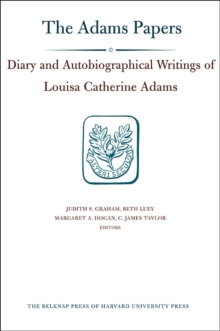 The Diary and Autobiographical Writings of Louisa Catherine Adams : 1778-1849 v. 1&2, Hardback Book