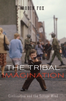 The Tribal Imagination : Civilization and the Savage Mind, Hardback Book