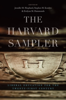 The Harvard Sampler : Liberal Education for the Twenty-First Century, Hardback Book