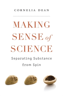 Making Sense of Science : Separating Substance from Spin, Hardback Book