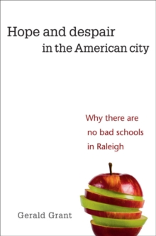 Hope and Despair in the American City : Why There are No Bad Schools in Raleigh, Paperback / softback Book