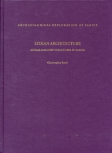 Lydian Architecture : Ashlar Masonry Structures at Sardis, Hardback Book
