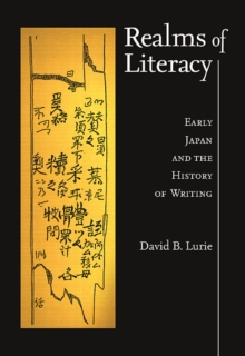 Realms of Literacy : Early Japan and the History of Writing, Hardback Book