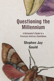 Questioning the Millennium : A Rationalist's Guide to a Precisely Arbitrary Countdown, Paperback Book