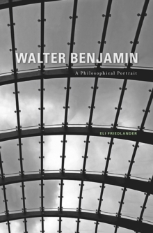 Walter Benjamin : A Philosophical Portrait, Hardback Book