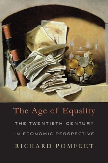 The Age of Equality : The Twentieth Century in Economic Perspective, Hardback Book