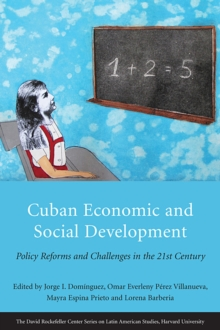 Cuban Economic and Social Development : Policy Reforms and Challenges in the 21st Century, Paperback / softback Book