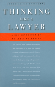 Thinking Like a Lawyer : A New Introduction to Legal Reasoning, Paperback Book