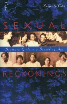 Sexual Reckonings : Southern Girls in a Troubling Age, Paperback / softback Book