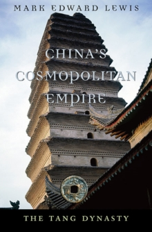 China's Cosmopolitan Empire : The Tang Dynasty, Paperback / softback Book