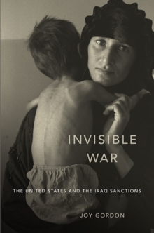 Invisible War : The United States and the Iraq Sanctions, Paperback Book
