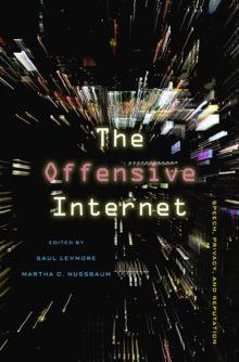 The Offensive Internet : Speech, Privacy, and Reputation, Paperback / softback Book