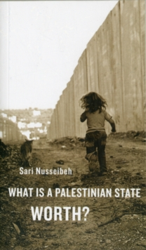 What is a Palestinian State Worth?, Paperback / softback Book