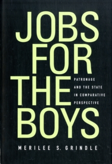 Jobs for the Boys : Patronage and the State in Comparative Perspective, Hardback Book