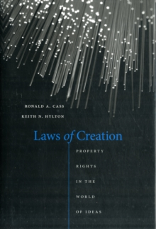 Laws of Creation : Property Rights in the World of Ideas, Hardback Book