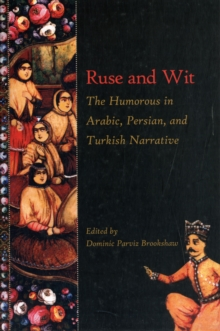 Ruse and Wit : The Humorous in Arabic, Persian, and Turkish Narrative, Paperback / softback Book